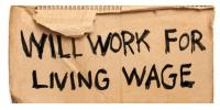 """Cardboard sign: """"WIll Work For Living Wage"""""""